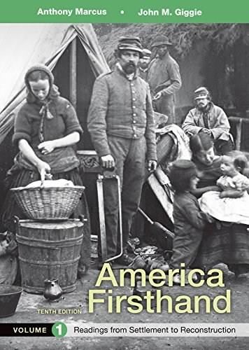 America Firsthand, Volume 1: Readings from Settlement to Reconstruction, by Marcus, 10th Edition 9781319029661