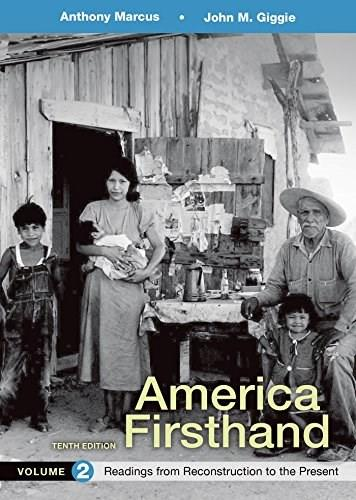 America Firsthand: Readings from Reconstruction to Present, by Marcus, 10th Edition, Volume 2 9781319029685