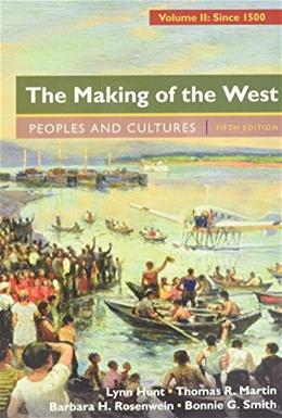 Making of the West: Peoples and Cultures, by Hunt, 5th Edition, Volume 2 5 PKG 9781319055011