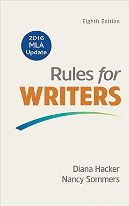 Rules for Writers with 2016 MLA Update, by Hacker, 8th Edition 9781319083496