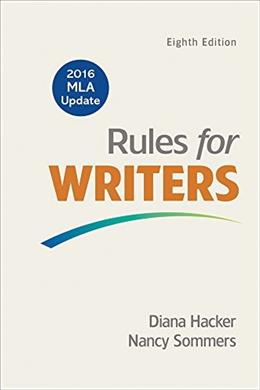 Rules for Writers with Writing about Literature,Tabbed Version, with 2016 MLA Update, by Hacker, 8th Edition 9781319083519