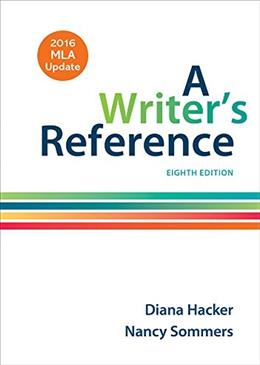 Writers Reference with 2016 MLA Update, by Hacker, 8th Edition 9781319083533