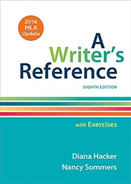 Writers Reference with Exercises with 2016 MLA Update, by Hacker, 8th Edition 9781319083557