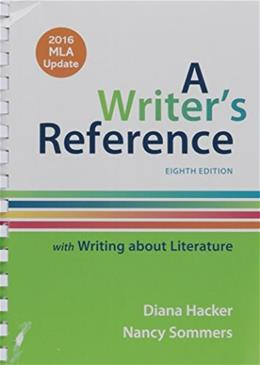 Writers Reference with Writing About Literature with 2016, MLA Update, by Hacker, 8th Edition 9781319087074