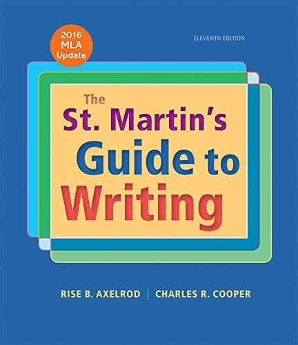 St. Martins Guide to Writing with 2016 MLA Update, by Axelrod, 11th Edition 9781319087715