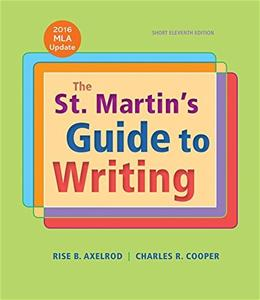 St. Martins Guide to Writing Short Edition with 2016 MLA Update, by Axelrod, 11th Edition 9781319087722