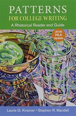 Patterns for College Writing with 2016 MLA Update, by Kirszner, 13th Edition 9781319088064