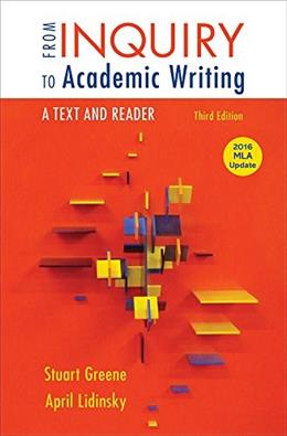 From Inquiry to Academic Writing: A Text and Reader, 2016 MLA Update Edition 3 9781319089658