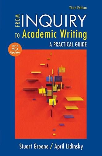 From Inquiry to Academic Writing with 2016 MLA Update, by Greene, 3rd Edition 9781319089689