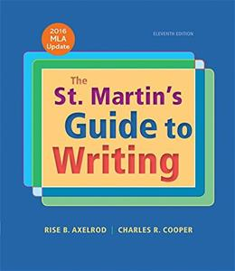 St. Martins Guide to Writing with 2016 MLA Update, by Axelrod, 11th Edition 9781319089719