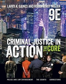 Criminal Justice in Action: The Core 9 9781337092142