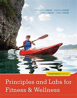 Principles and Labs for Fitness and Wellness, by Hoeger, 14th Edition 9781337099974