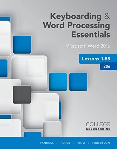Keyboarding and Word Processing Essentials Lessons 1-55: Microsoft Word 2016, by VanHuss, 20th Edition 9781337103022