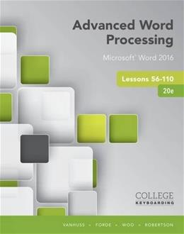 Advanced Word Processing Lessons 56-110, Microsoft Word 2016, Spiral bound Version 9781337103268