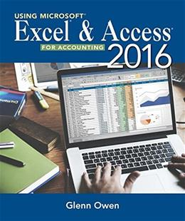 Using Microsoft Excel and Access 2016 for Accounting, by Owen, 5th Edition 9781337109048