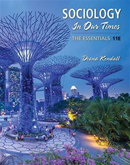 Sociology in Our Times: The Essentials, by Kendall, 11th Edition 9781337109659