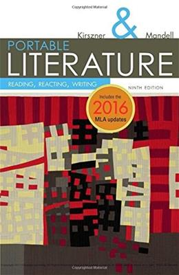 Portable Literature: Reading, Reacting, Writing, 2016 MLA Update, by Kirszner, 9th Edition 9781337281010