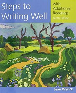 Steps to Writing Well with Additional Readings, by Wyrick, 10th Edition 10 PKG 9781337287173