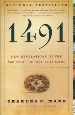 1491: New Revelations of the Americas Before Columbus, by Mann 9781400032051