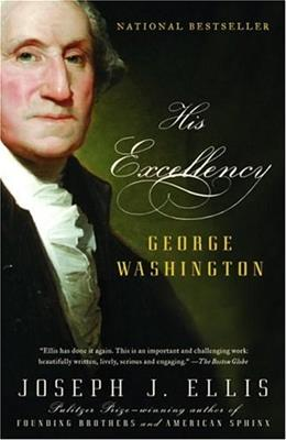 His Excellency: George Washington, by Ellis 9781400032532