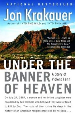 Under the Banner of Heaven: A Story of Violent Faith, by Krakauer 9781400032808