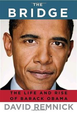 The Bridge: The Life and Rise of Barack Obama First Edit 9781400043606