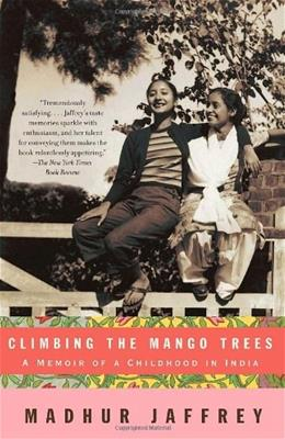 Climbing the Mango Trees: A Memoir of a Childhood in India, by Jaffrey 9781400078202