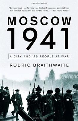 Moscow 1941: A City and Its People at War, by Braithwaite 9781400095452