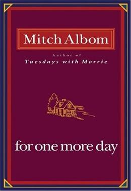 For 1 More Day, by Albom 9781401303273