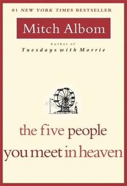5 People You Meet in Heaven, by Albom 9781401308582