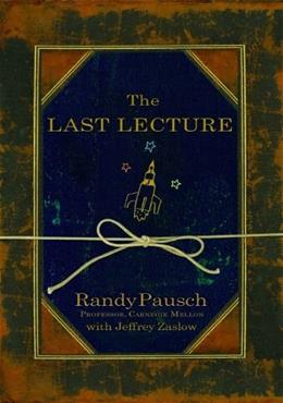 Last Lecture, by Pausch 9781401323257