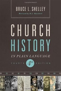 Church History in Plain Language, by Shelley, 4th Edition 9781401676315
