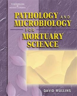 Pathology And Microbiology For Mortuary Science, by Mullins 9781401825195