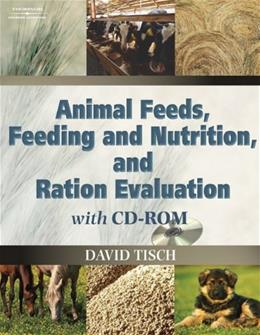Animal Feeds, Feeding And Nutrition and Ration Evaluation, by Tisch BK w/CD 9781401826406