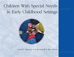 Children With Special Needs in Early Childhood Settings, by Paasche 9781401835705