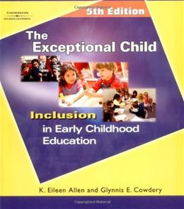 Exceptional Child: Inclusion in Early Childhood Education, by Allen, 5th Edition 9781401835965