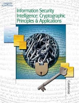 Information Security Intelligence: Cryptographic Principles and Applications, by Calabrese BK w/CD 9781401837273