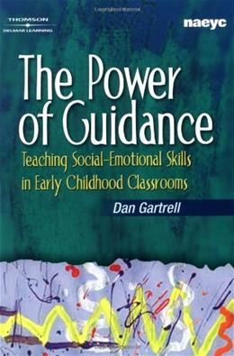 Power of Guidance: Teaching Social Emotional Skills in Early Childhood Classrooms, by Gartrell 9781401848569