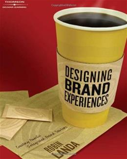 Designing Brand Experience: Creating Powerful Integrated Brand Solutions, by Landa 9781401848873