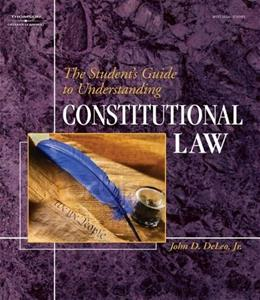 Students Guide to Understanding Constitutional Law, by DeLeo 9781401852399