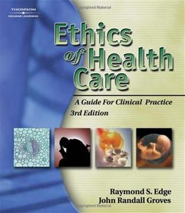 Ethics of Health Care: A Guide for Clinical Practice 3 9781401861834