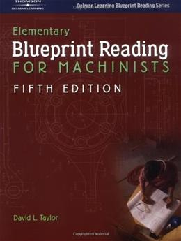 Elementary Blueprint Reading for Machinists, by Taylor, 5th Edition 9781401862565