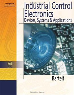Industrial Control Electronics, by Bartelt, 3rd Edition 3 w/CD 9781401862923