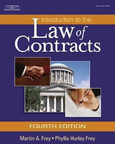 Introduction to the Law of Contracts, by Frey, 4th Edition 9781401864712
