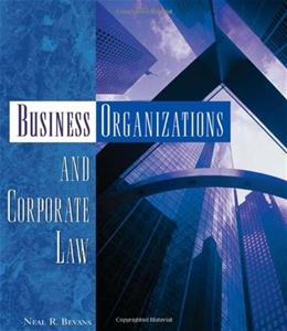 Business Organizations And Corporate Law, by Bevans 9781401870836