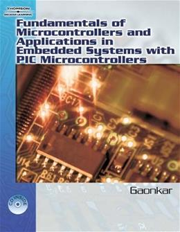Fundamentals Of Microcontrollers and Applications in Embedded Systems with the PIC18 Microcontroller Family, by Gaonkar BK w/CD 9781401879143
