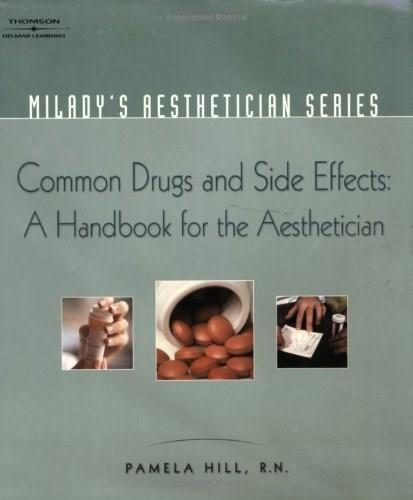 Common Drugs and Side Effects, by Hill 9781401881726