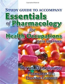 Essentials of Pharmacology for Health Occupations, by Woodrow, Study Guide, 5th Edition 9781401889302