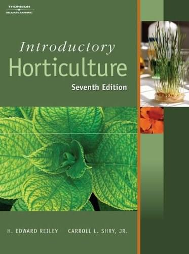 Introductory Horticulture, by Reiley, 7th Edition 9781401889524