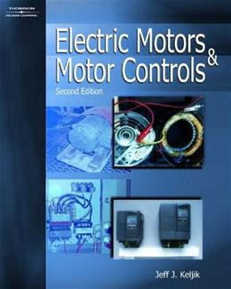 Electric Motors and Motor Controls, by Keljik, 2nd Edition 9781401898410